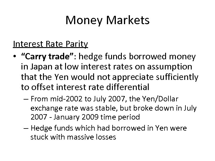 """Money Markets Interest Rate Parity • """"Carry trade"""": hedge funds borrowed money in Japan"""