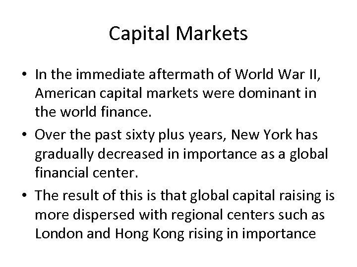 Capital Markets • In the immediate aftermath of World War II, American capital markets