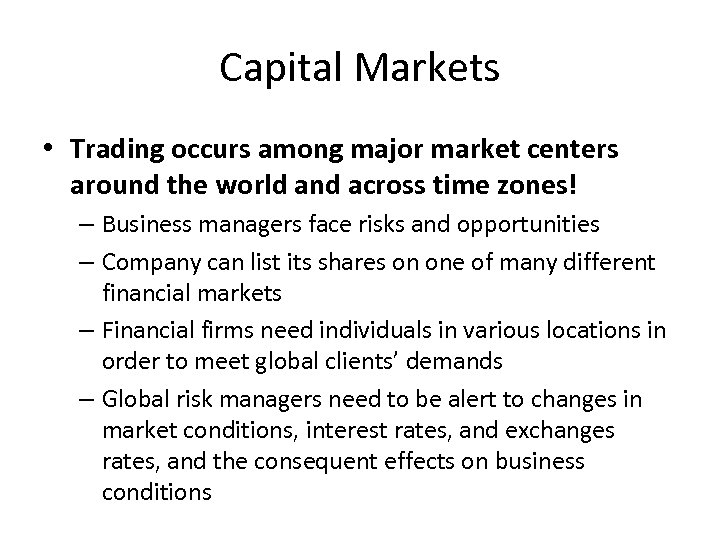 Capital Markets • Trading occurs among major market centers around the world and across