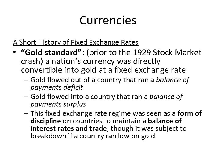 """Currencies A Short History of Fixed Exchange Rates • """"Gold standard"""": (prior to the"""