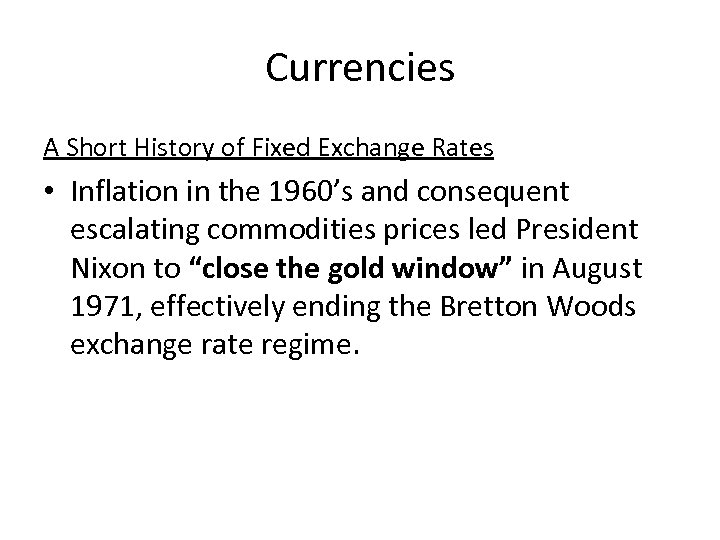 Currencies A Short History of Fixed Exchange Rates • Inflation in the 1960's and