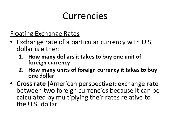 Currencies Floating Exchange Rates • Exchange rate of a particular currency with U. S.