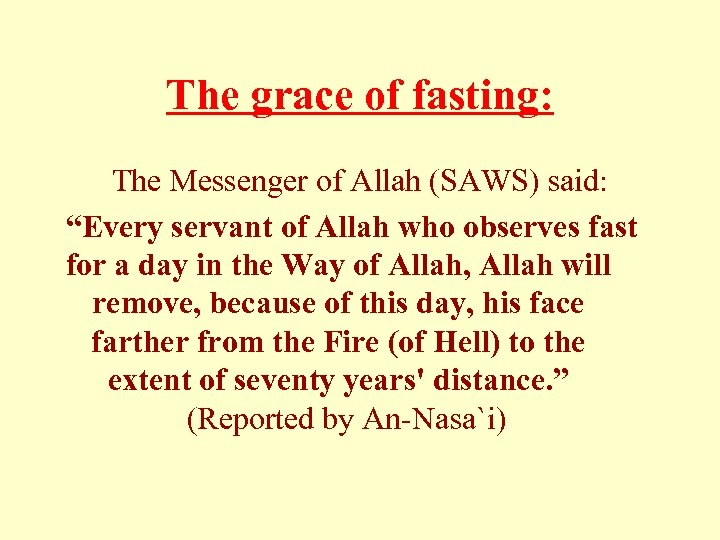 """The grace of fasting: The Messenger of Allah (SAWS) said: """"Every servant of Allah"""