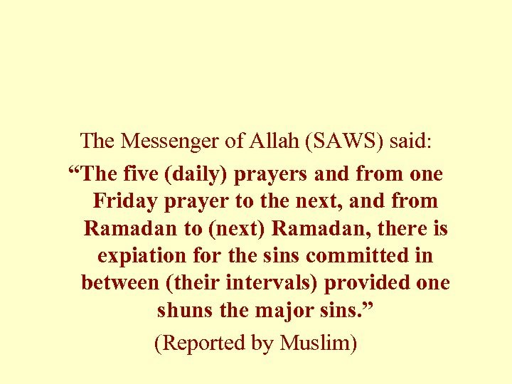 """The Messenger of Allah (SAWS) said: """"The five (daily) prayers and from one Friday"""