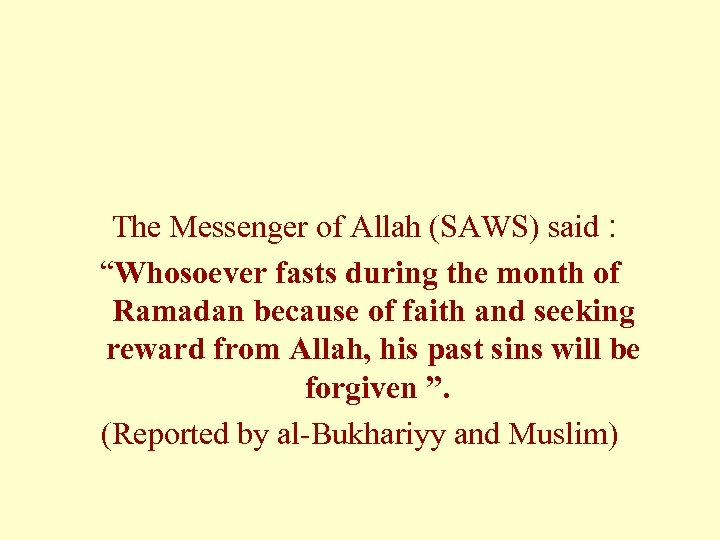 """The Messenger of Allah (SAWS) said : """"Whosoever fasts during the month of Ramadan"""