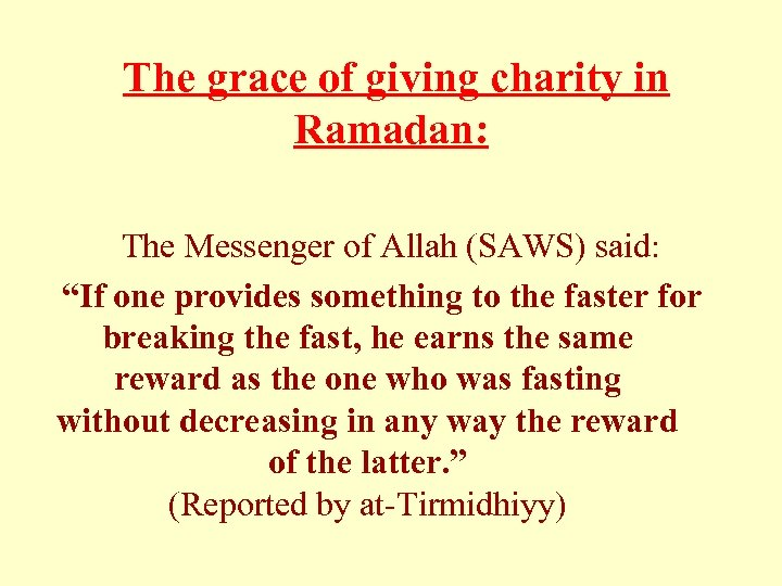 The grace of giving charity in Ramadan: The Messenger of Allah (SAWS) said: