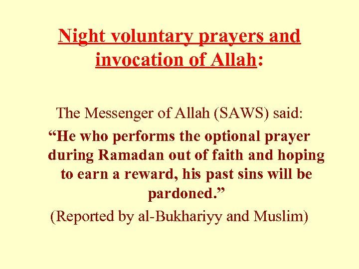 """Night voluntary prayers and invocation of Allah: The Messenger of Allah (SAWS) said: """"He"""