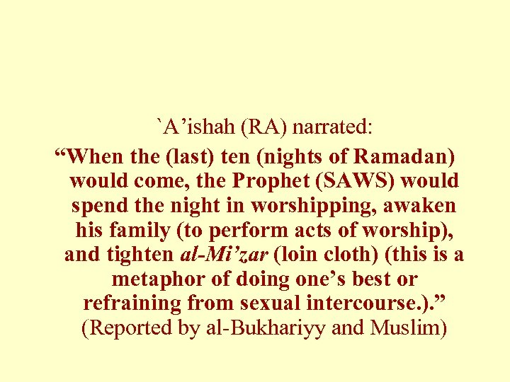 """`A'ishah (RA) narrated: """"When the (last) ten (nights of Ramadan) would come, the Prophet"""