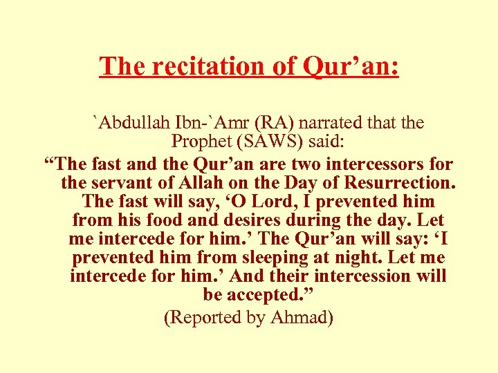 """The recitation of Qur'an: `Abdullah Ibn-`Amr (RA) narrated that the Prophet (SAWS) said: """"The"""