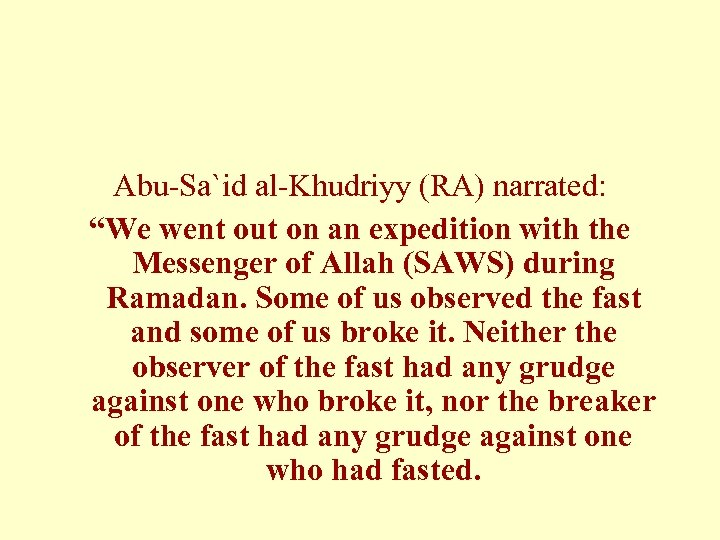 """Abu-Sa`id al-Khudriyy (RA) narrated: """"We went out on an expedition with the Messenger of"""