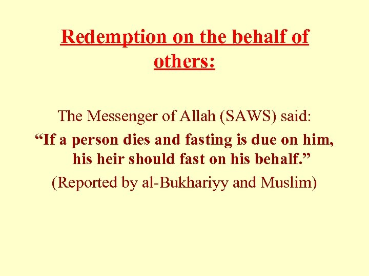 """Redemption on the behalf of others: The Messenger of Allah (SAWS) said: """"If a"""