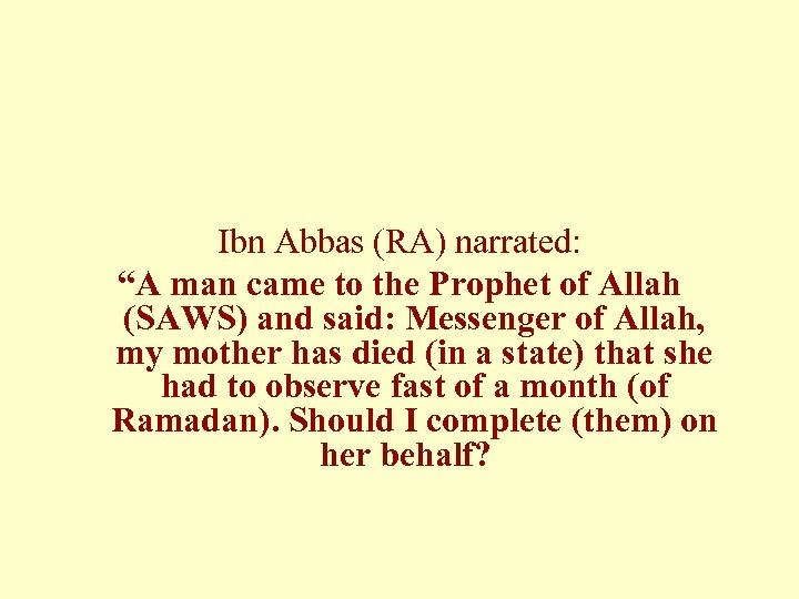 """Ibn Abbas (RA) narrated: """"A man came to the Prophet of Allah (SAWS) and"""