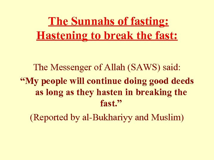 The Sunnahs of fasting: Hastening to break the fast: The Messenger of Allah