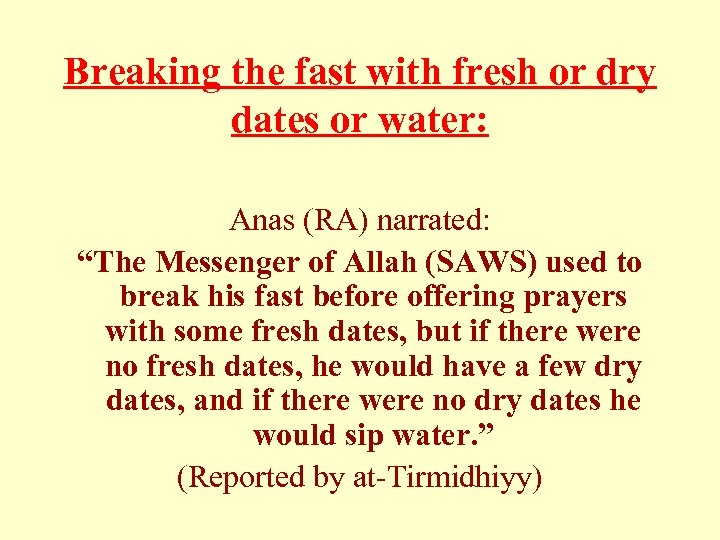"""Breaking the fast with fresh or dry dates or water: Anas (RA) narrated: """"The"""