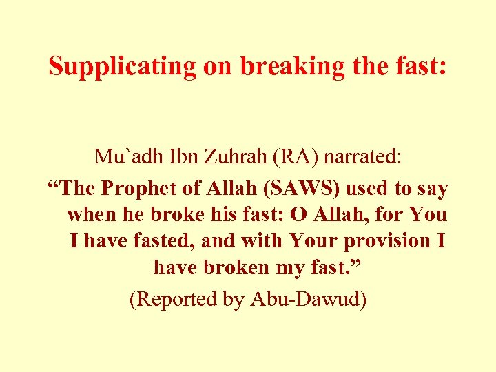 """Supplicating on breaking the fast: Mu`adh Ibn Zuhrah (RA) narrated: """"The Prophet of Allah"""