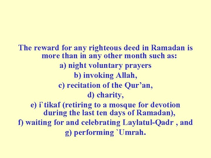 The reward for any righteous deed in Ramadan is more than in any other