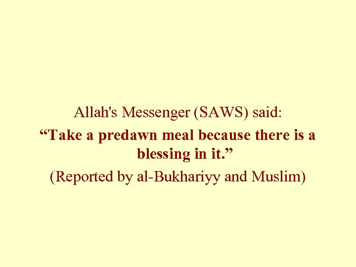"""Allah's Messenger (SAWS) said: """"Take a predawn meal because there is a blessing in"""