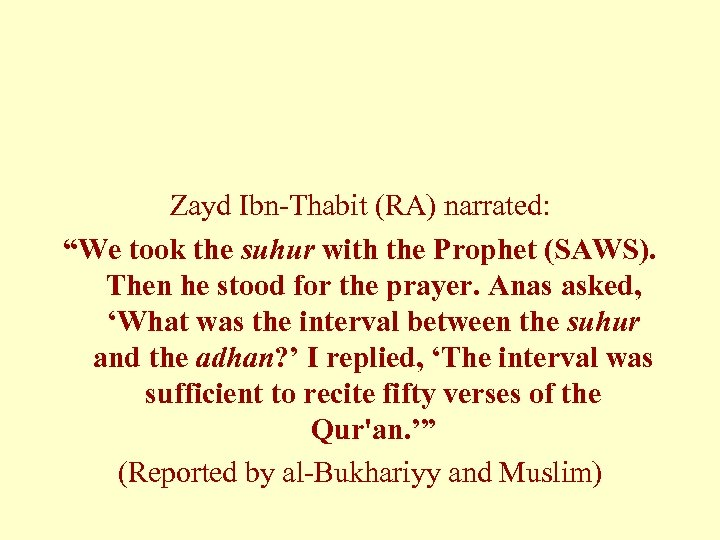 """Zayd Ibn-Thabit (RA) narrated: """"We took the suhur with the Prophet (SAWS). Then he"""