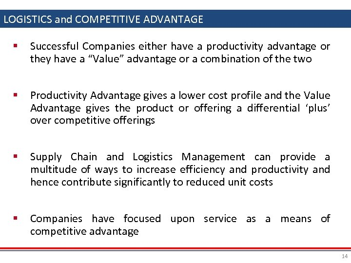 LOGISTICS and COMPETITIVE ADVANTAGE Logistics and Competitive Advantage § Successful Companies either have a