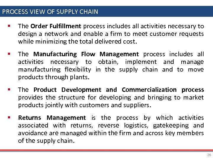 PROCESS VIEW OF SUPPLY CHAIN § The Order Fulfillment process includes all activities necessary