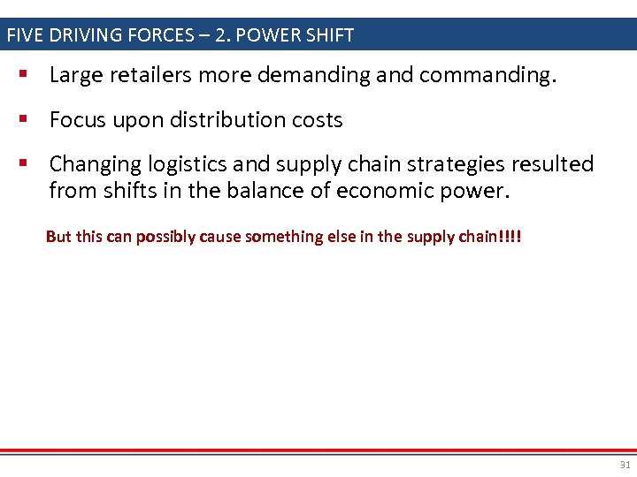 FIVE DRIVING FORCES – 2. POWER SHIFT § Large retailers more demanding and commanding.