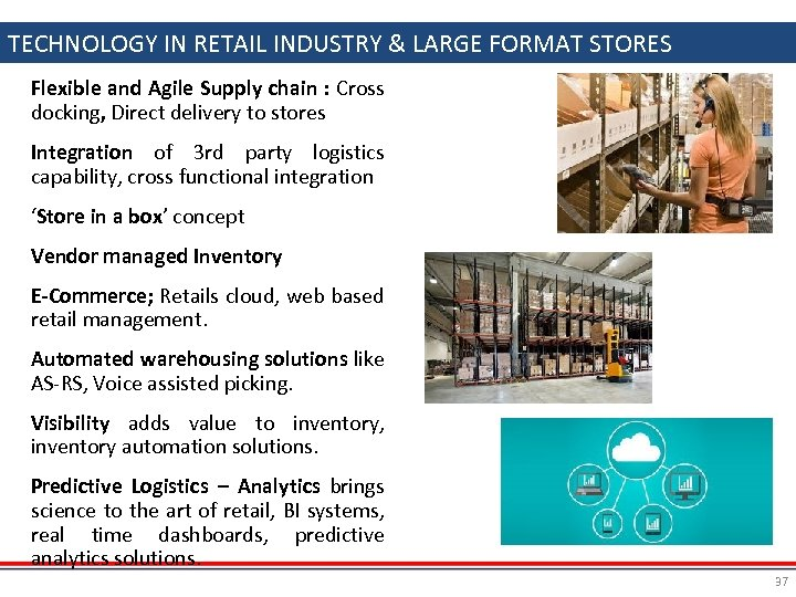 TECHNOLOGY IN RETAIL INDUSTRY & LARGE FORMAT STORES Flexible and Agile Supply chain :