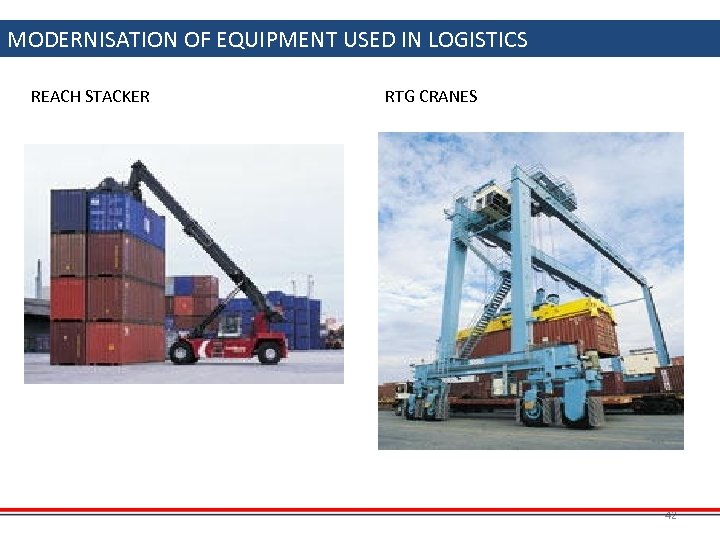 MODERNISATION OF EQUIPMENT USED IN LOGISTICS REACH STACKER RTG CRANES 42