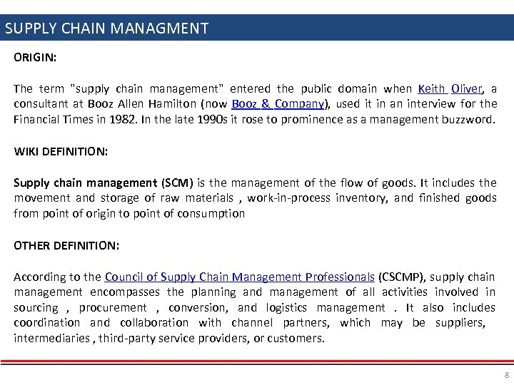 SUPPLY CHAIN MANAGMENT ORIGIN: The term