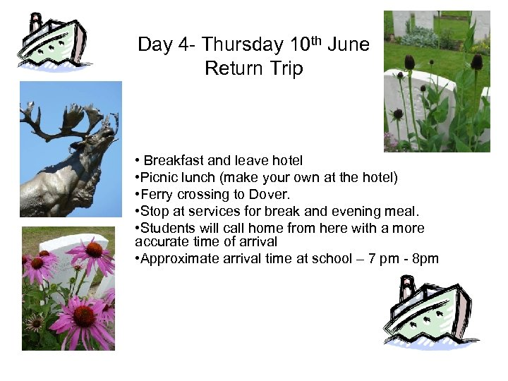 Day 4 - Thursday 10 th June Return Trip • Breakfast and leave hotel
