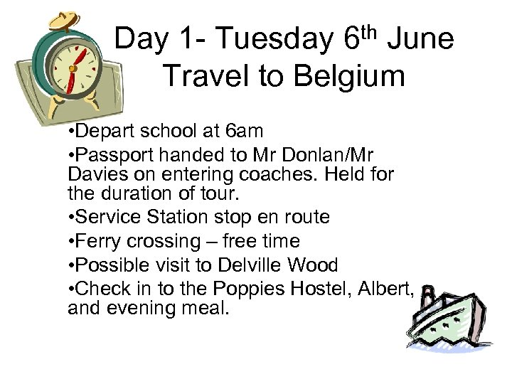 th 6 Day 1 - Tuesday June Travel to Belgium • Depart school at
