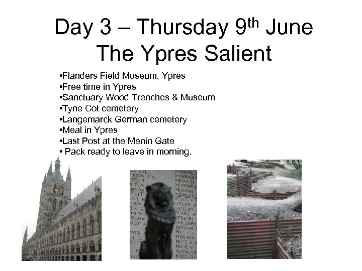 th 9 Day 3 – Thursday June The Ypres Salient • Flanders Field Museum,