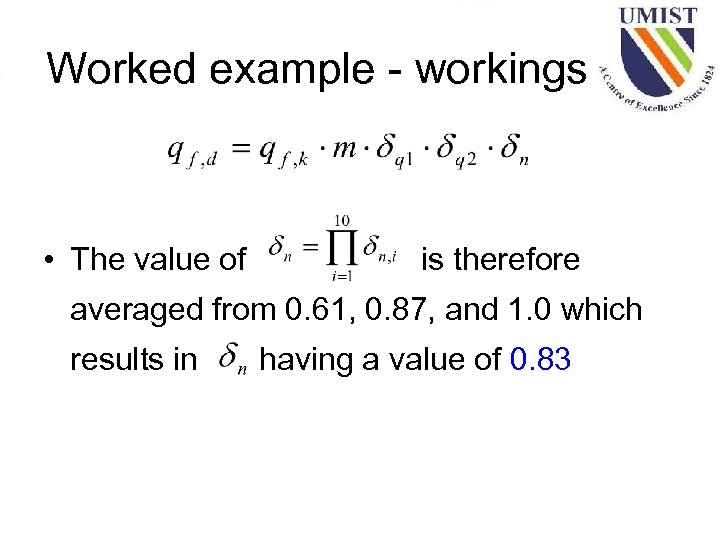 Worked example - workings • The value of is therefore averaged from 0. 61,