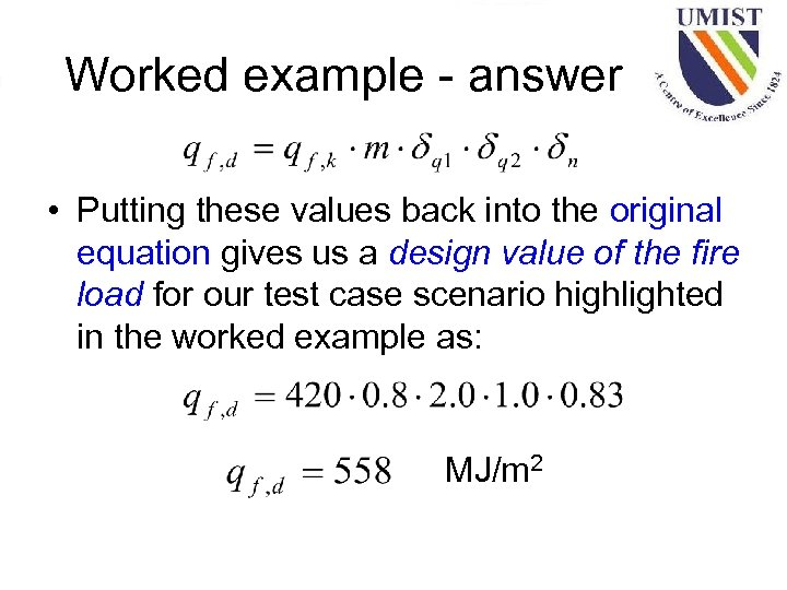 Worked example - answer • Putting these values back into the original equation gives