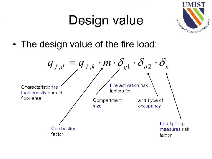 Design value • The design value of the fire load: Characteristic fire load density