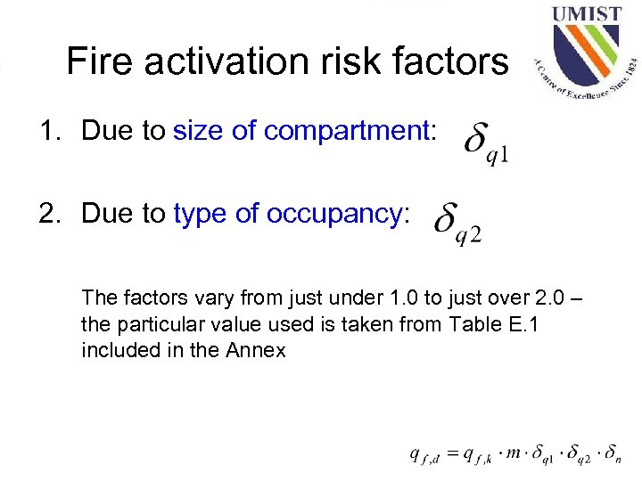 Fire activation risk factors 1. Due to size of compartment: 2. Due to type
