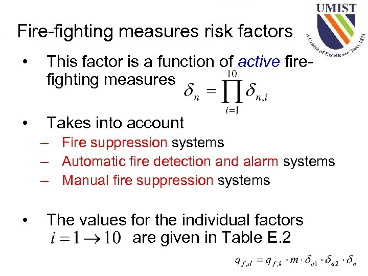 Fire-fighting measures risk factors • This factor is a function of active firefighting measures