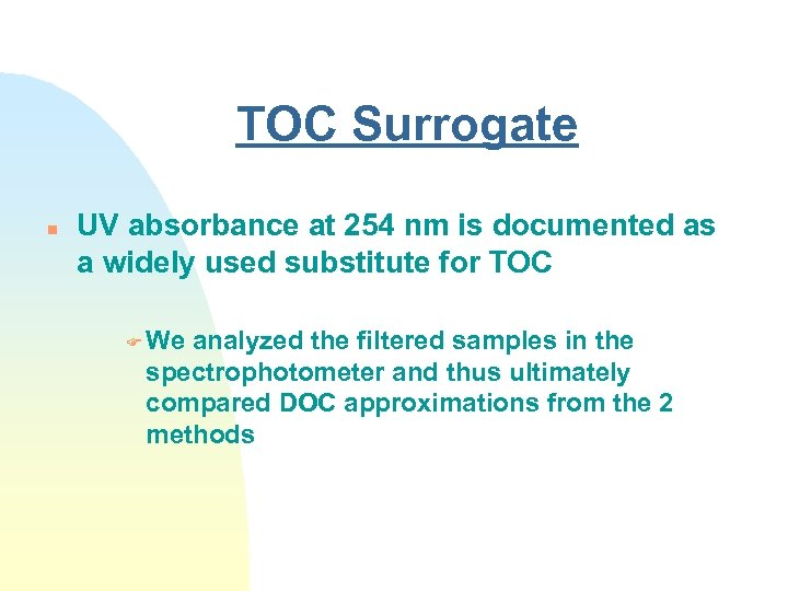 TOC Surrogate n UV absorbance at 254 nm is documented as a widely used