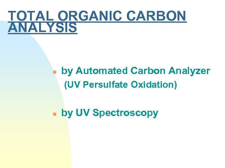 TOTAL ORGANIC CARBON ANALYSIS n by Automated Carbon Analyzer (UV Persulfate Oxidation) n by