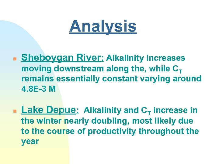 Analysis n Sheboygan River: Alkalinity increases moving downstream along the, while CT remains essentially