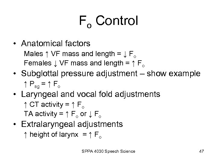 Fo Control • Anatomical factors Males ↑ VF mass and length = ↓ Fo