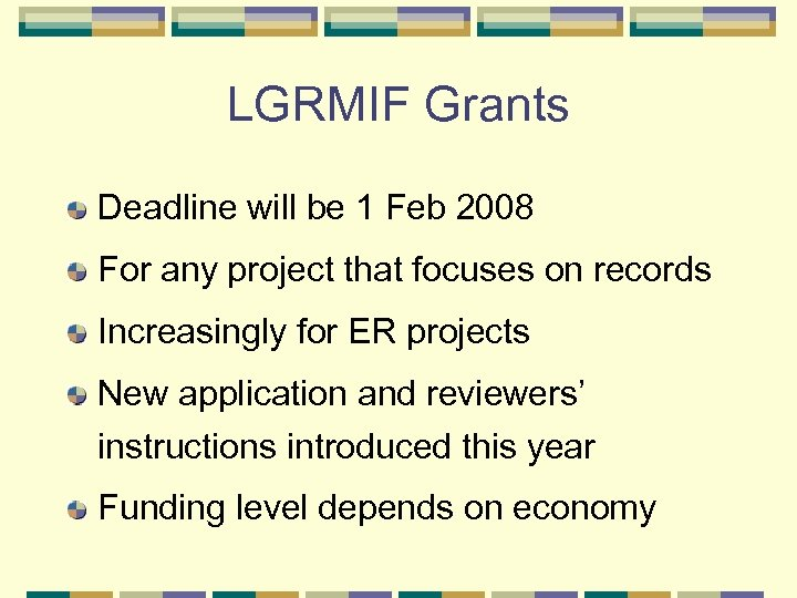 LGRMIF Grants Deadline will be 1 Feb 2008 For any project that focuses on
