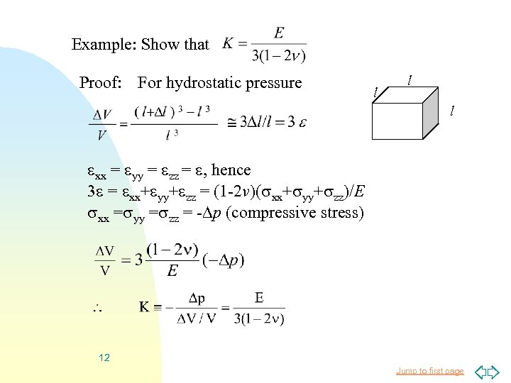 Example: Show that Proof: For hydrostatic pressure l l l xx = yy =