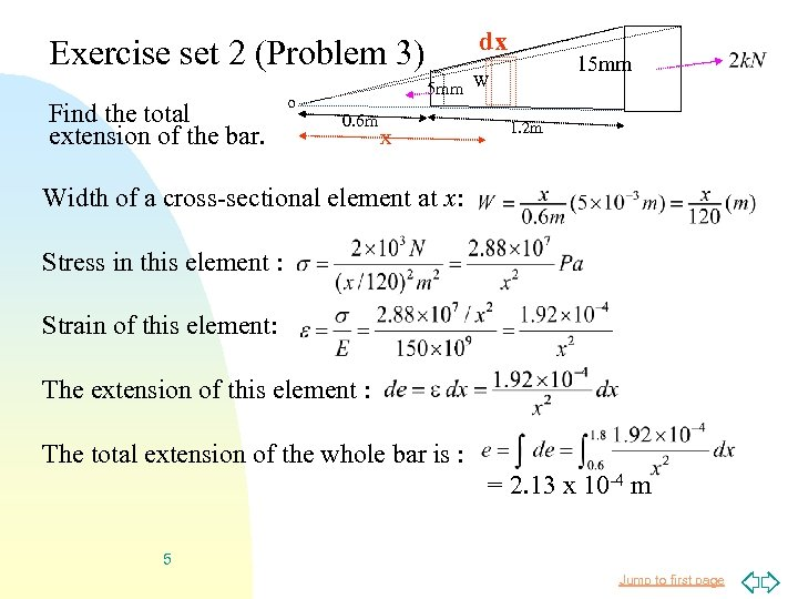 Exercise set 2 (Problem 3) Find the total extension of the bar. o dx