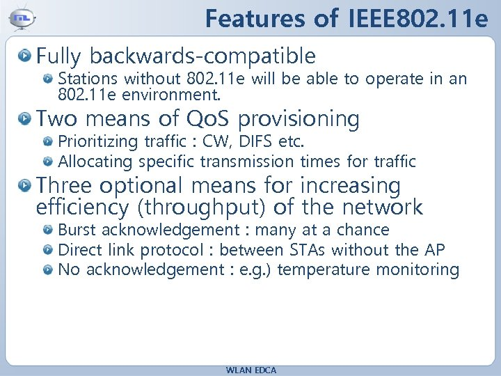 Features of IEEE 802. 11 e Fully backwards-compatible Stations without 802. 11 e will