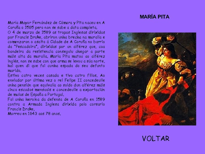 María Mayor Fernández de Cámara y Pita naceu en A Coruña o 1565 pero