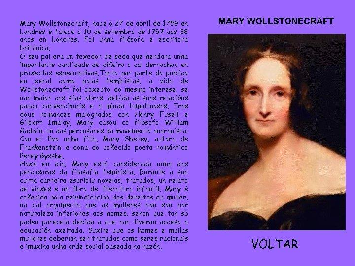 Mary Wollstonecraft, nace o 27 de abril de 1759 en Londres e falece o