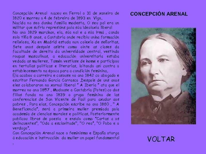 Concepción Arenal naceu en Ferrol o 31 de xaneiro de 1820 e morreu o