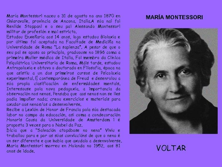 María Montessori naceu o 31 de agosto no ano 1870 en Chiaravalle, provincia de