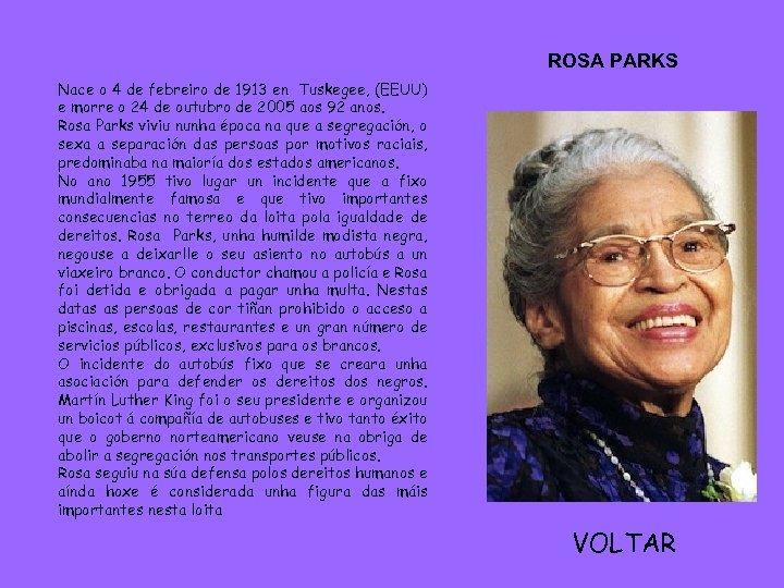 ROSA PARKS Nace o 4 de febreiro de 1913 en Tuskegee, (EEUU) e morre