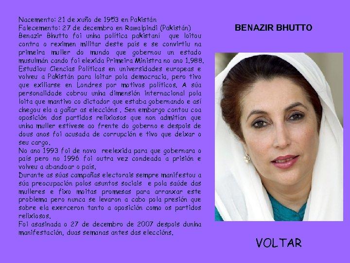 Nacemento: 21 de xuño de 1953 en Pakistán Falecemento: 27 de decembro en Rawalpindi
